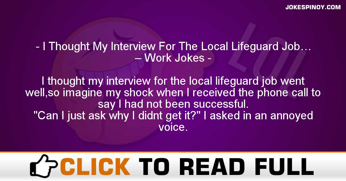 I Thought My Interview For The Local Lifeguard Job… – Work Jokes