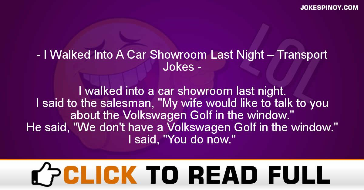 I Walked Into A Car Showroom Last Night – Transport Jokes