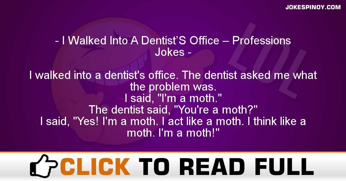 I Walked Into A Dentist'S Office – Professions Jokes