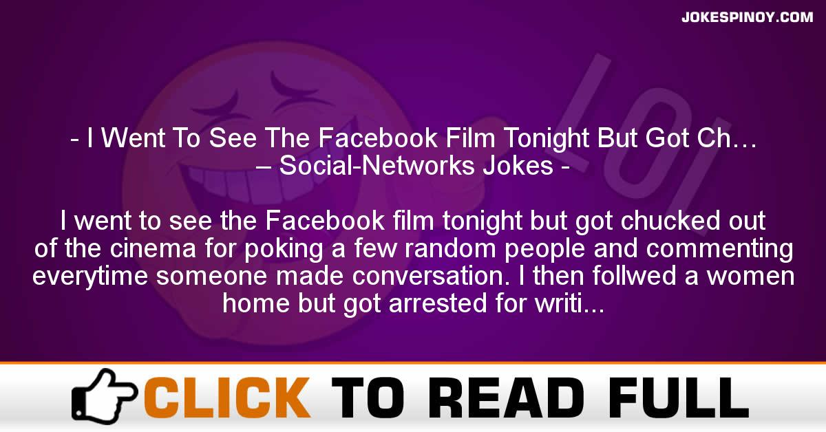 I Went To See The Facebook Film Tonight But Got Ch… – Social-Networks Jokes