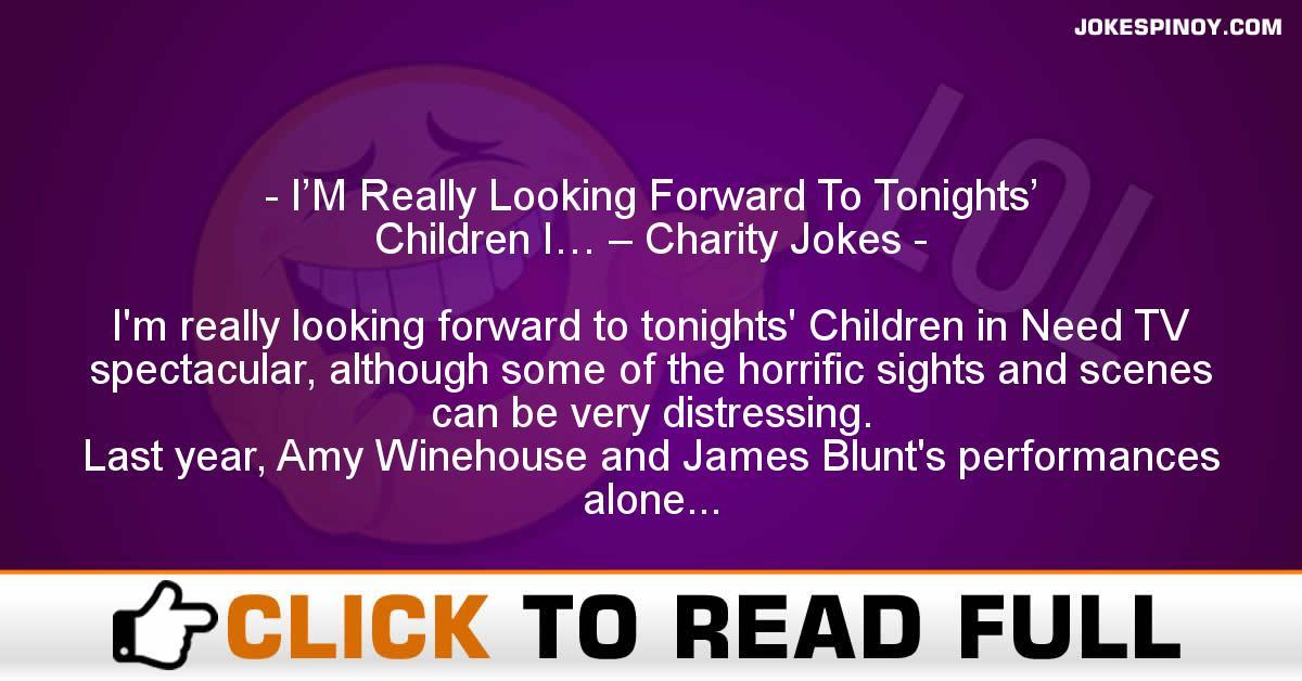 I'M Really Looking Forward To Tonights' Children I… – Charity Jokes