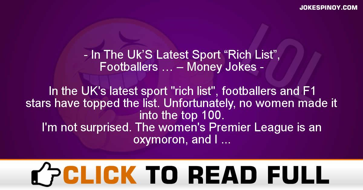 "In The Uk'S Latest Sport ""Rich List"", Footballers … – Money Jokes"
