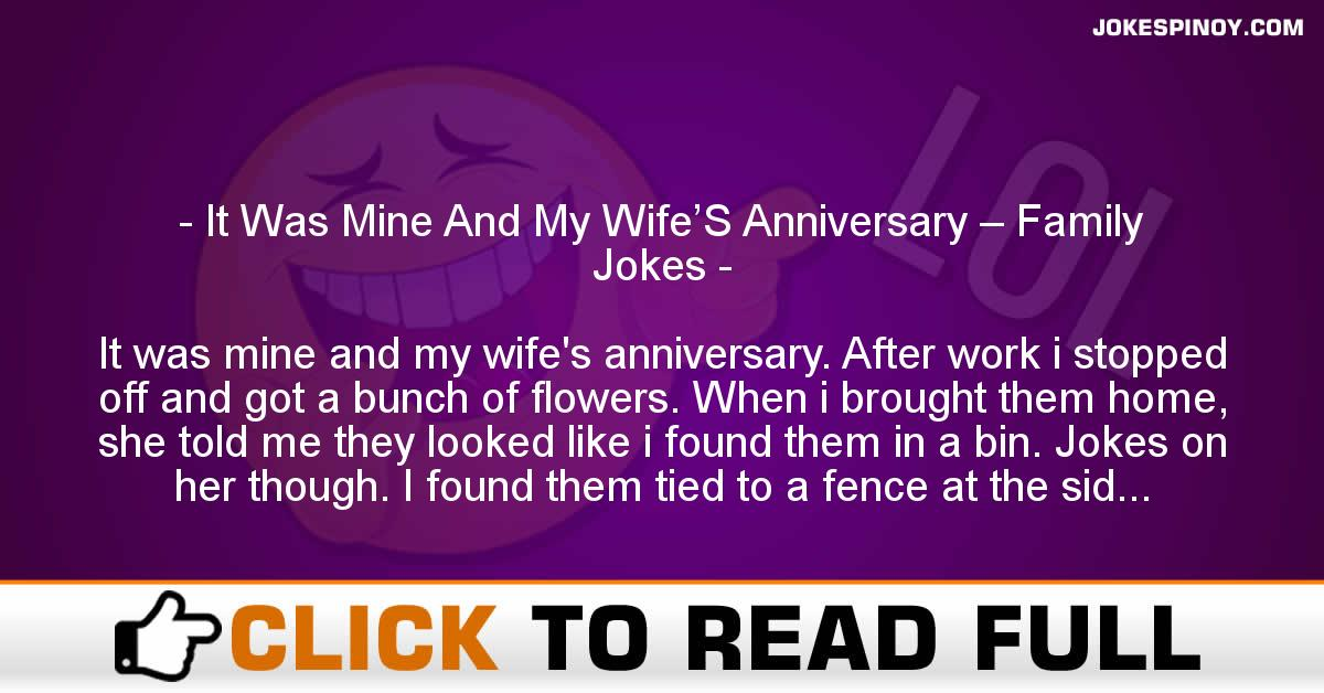 It Was Mine And My Wife'S Anniversary – Family Jokes