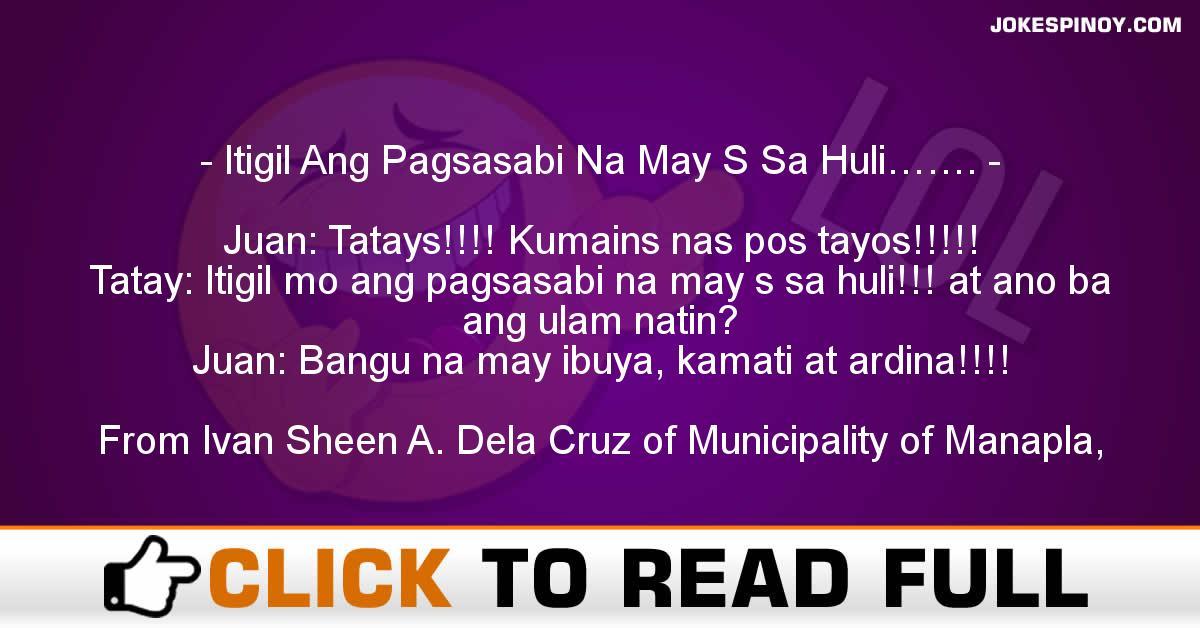 Itigil Ang Pagsasabi Na May S Sa Huli…….