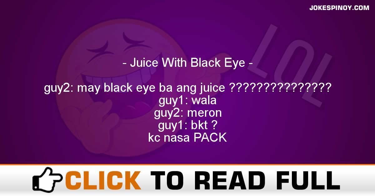 Juice With Black Eye