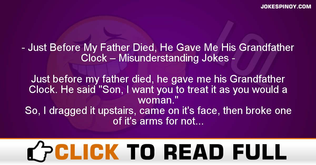 Just Before My Father Died, He Gave Me His Grandfather Clock – Misunderstanding Jokes