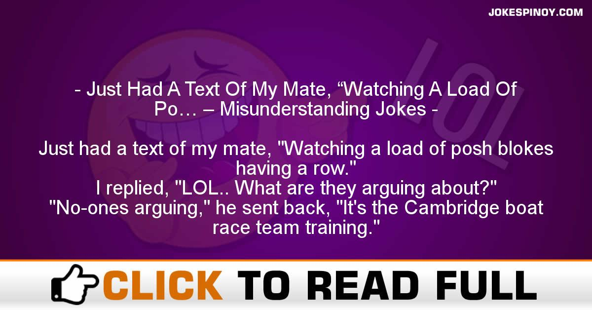 """Just Had A Text Of My Mate, """"Watching A Load Of Po… – Misunderstanding Jokes"""