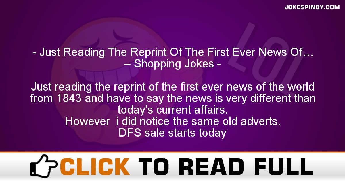 Just Reading The Reprint Of The First Ever News Of… – Shopping Jokes