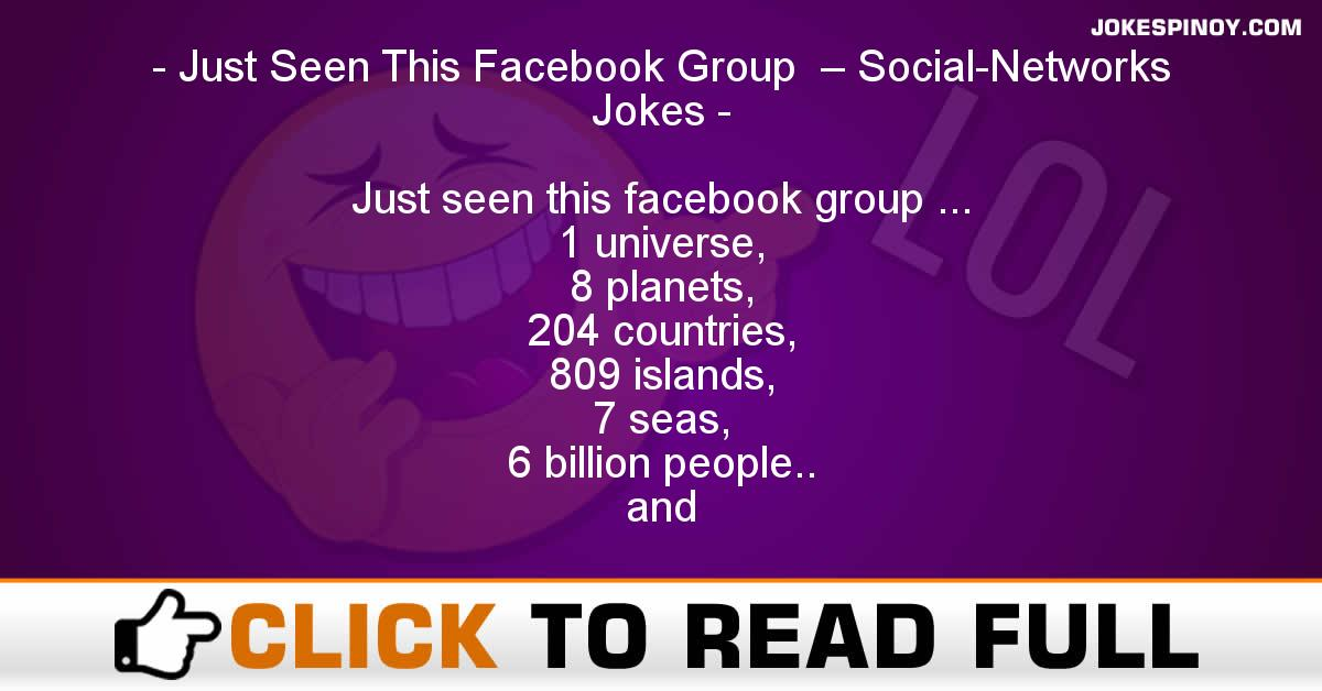 Just Seen This Facebook Group  – Social-Networks Jokes