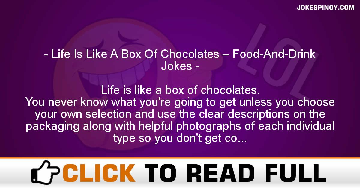 Life Is Like A Box Of Chocolates – Food-And-Drink Jokes
