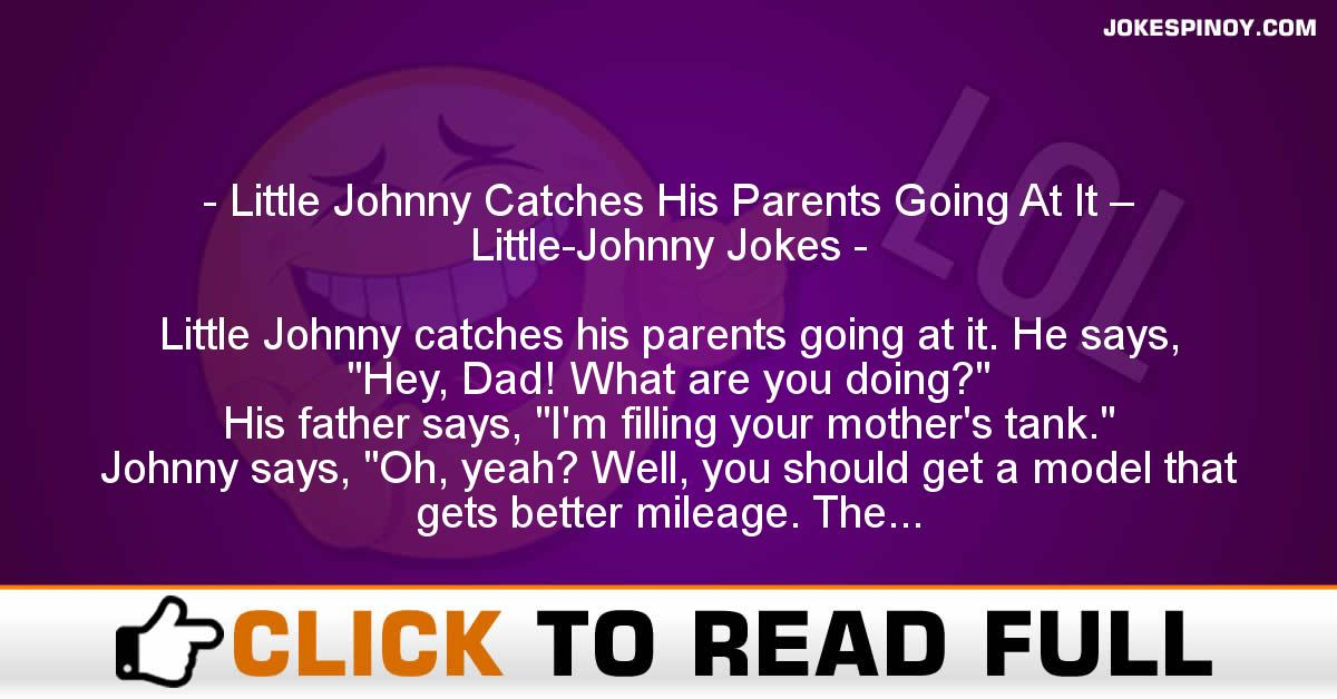 Little Johnny Catches His Parents Going At It – Little-Johnny Jokes