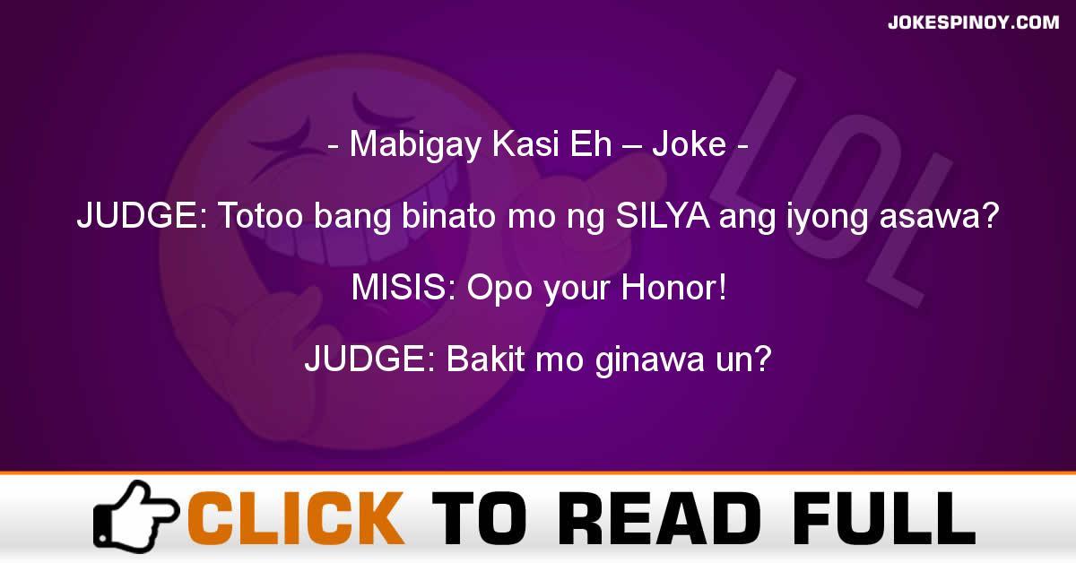 Mabigay Kasi Eh – Joke