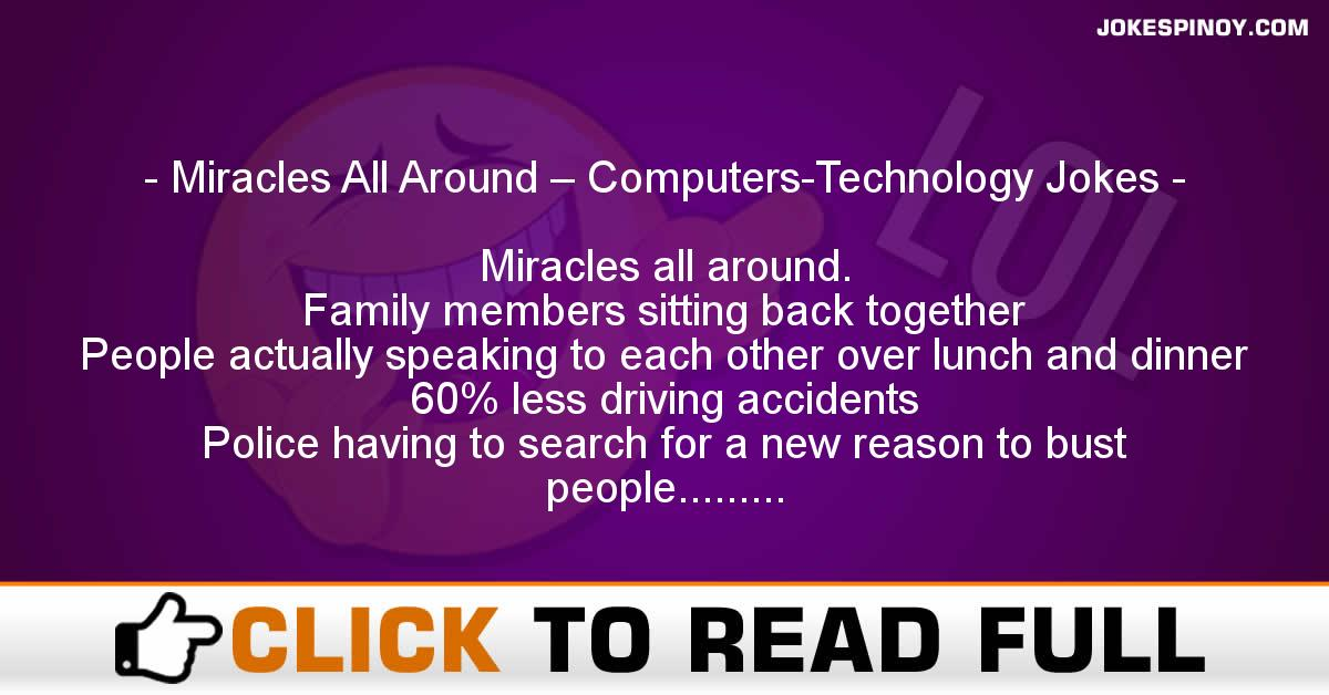 Miracles All Around – Computers-Technology Jokes