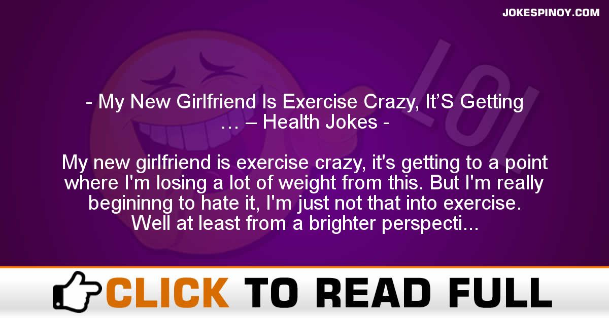 My New Girlfriend Is Exercise Crazy, It'S Getting … – Health Jokes