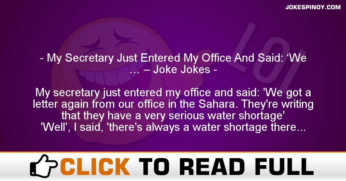 My Secretary Just Entered My Office And Said: 'We … – Joke Jokes