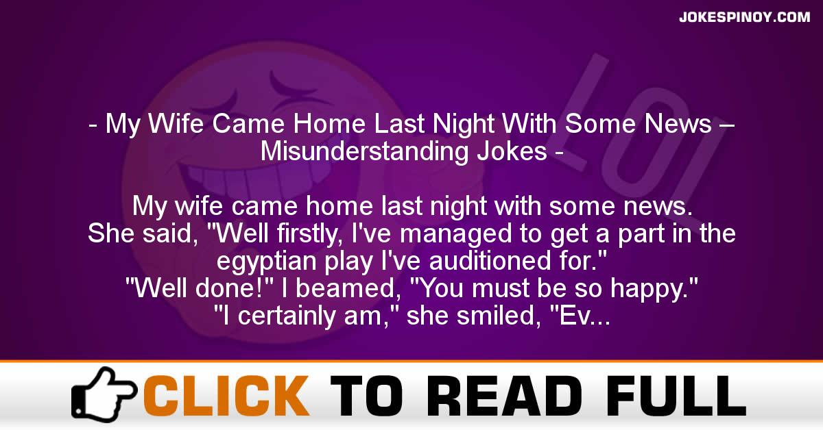 My Wife Came Home Last Night With Some News – Misunderstanding Jokes