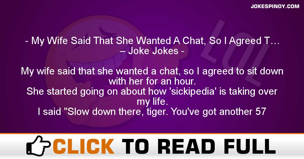 My Wife Said That She Wanted A Chat, So I Agreed T… – Joke Jokes