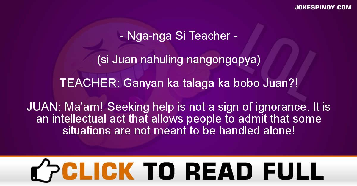 Nga-nga Si Teacher