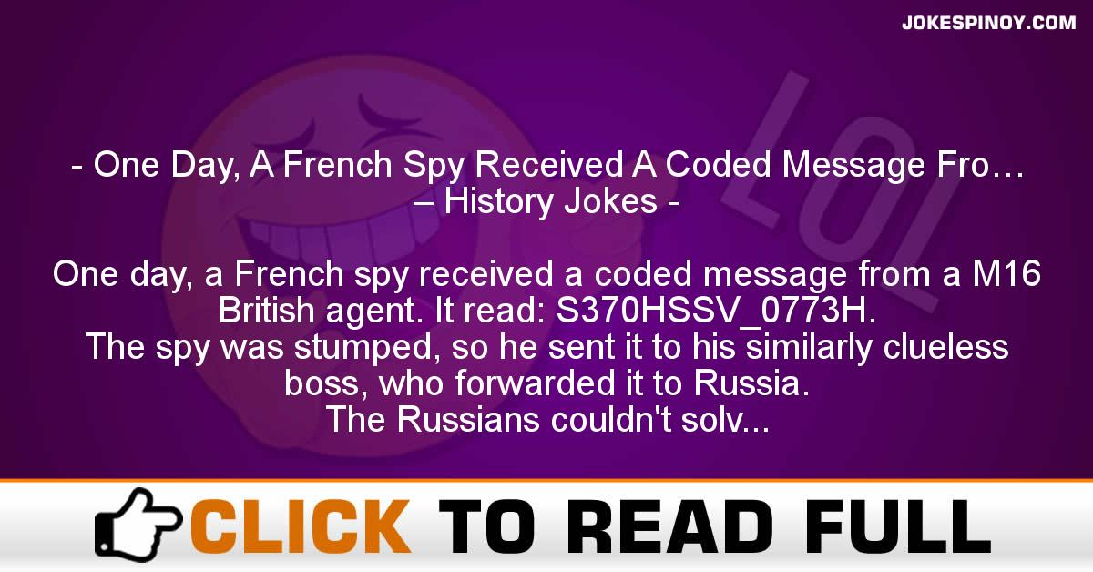 One Day, A French Spy Received A Coded Message Fro… – History Jokes