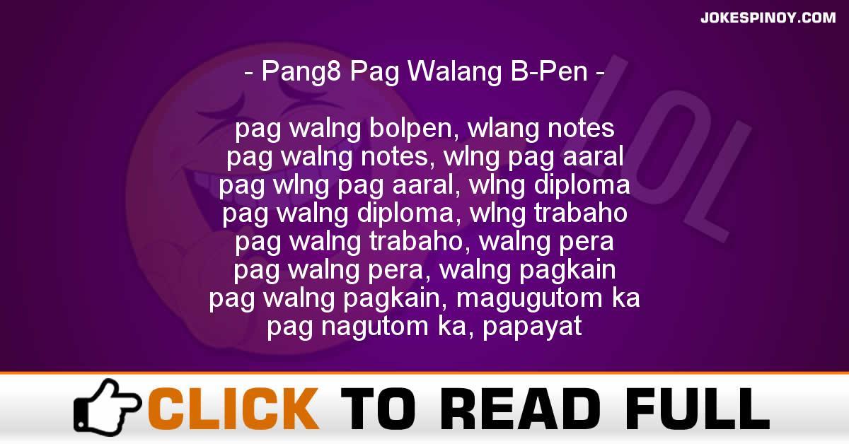 Pang8 Pag Walang B-Pen