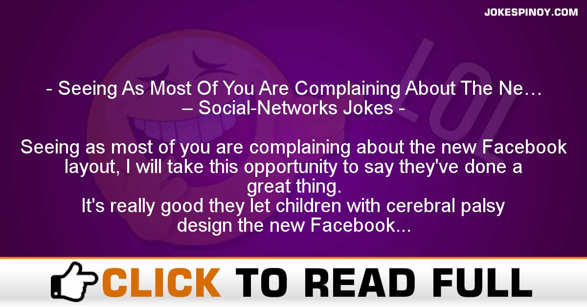 Seeing As Most Of You Are Complaining About The Ne… – Social-Networks Jokes