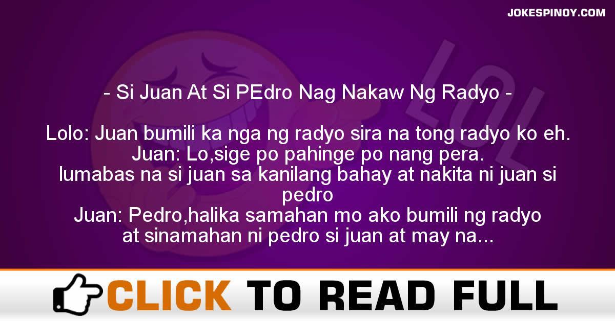 Si Juan At Si PEdro Nag Nakaw Ng Radyo