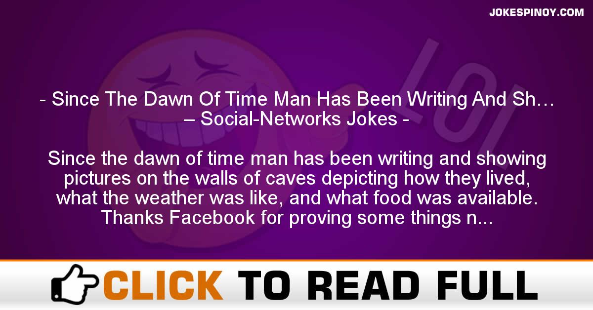 Since The Dawn Of Time Man Has Been Writing And Sh… – Social-Networks Jokes