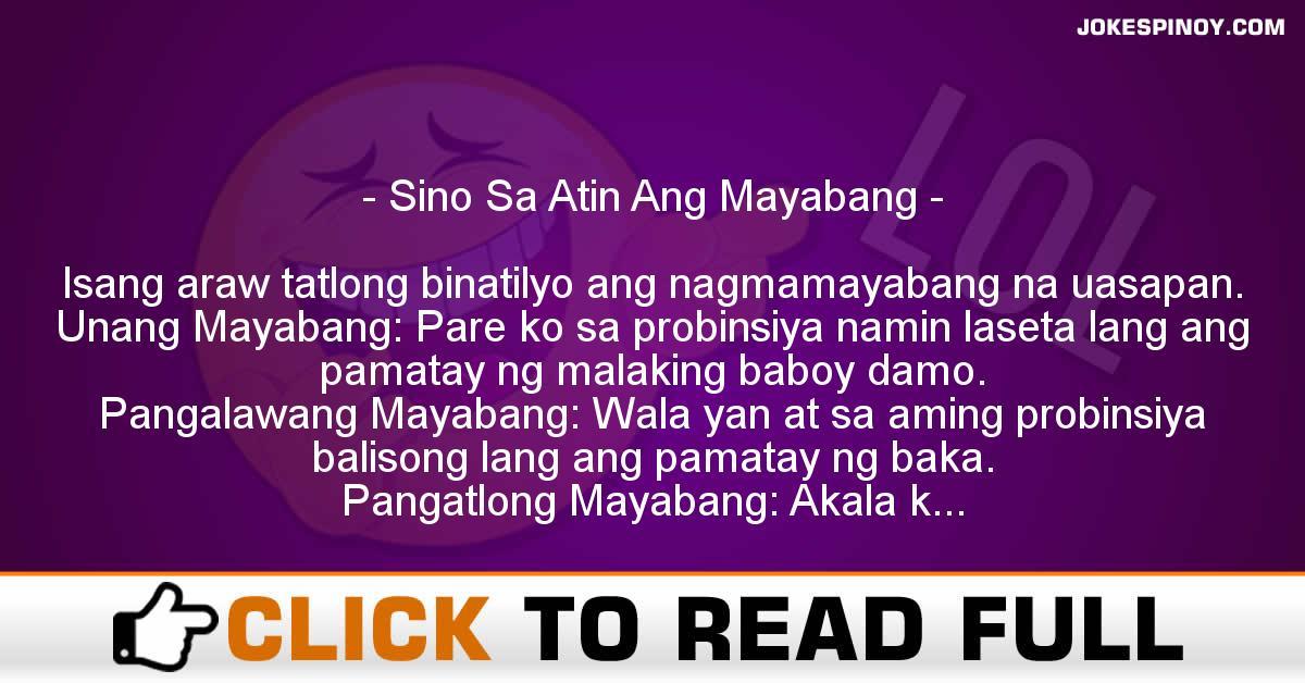 Sino Sa Atin Ang Mayabang