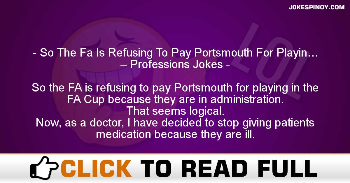 So The Fa Is Refusing To Pay Portsmouth For Playin… – Professions Jokes