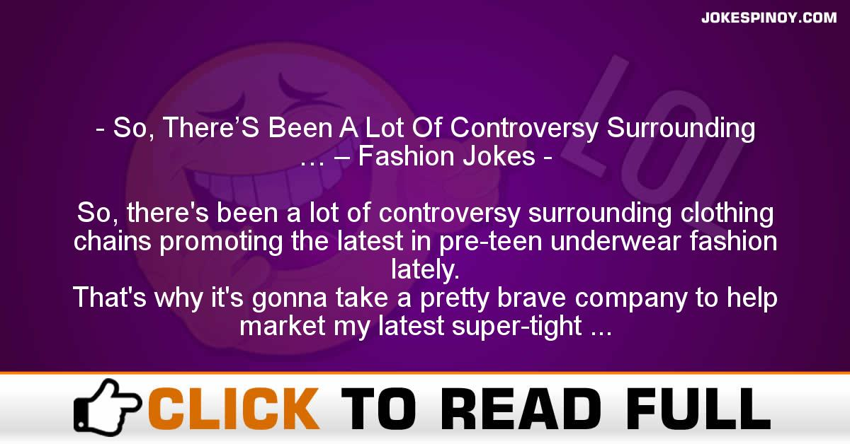 So, There'S Been A Lot Of Controversy Surrounding … – Fashion Jokes