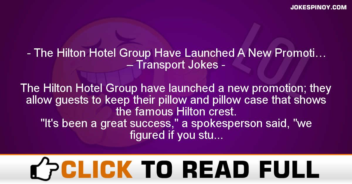 The Hilton Hotel Group Have Launched A New Promoti… – Transport Jokes