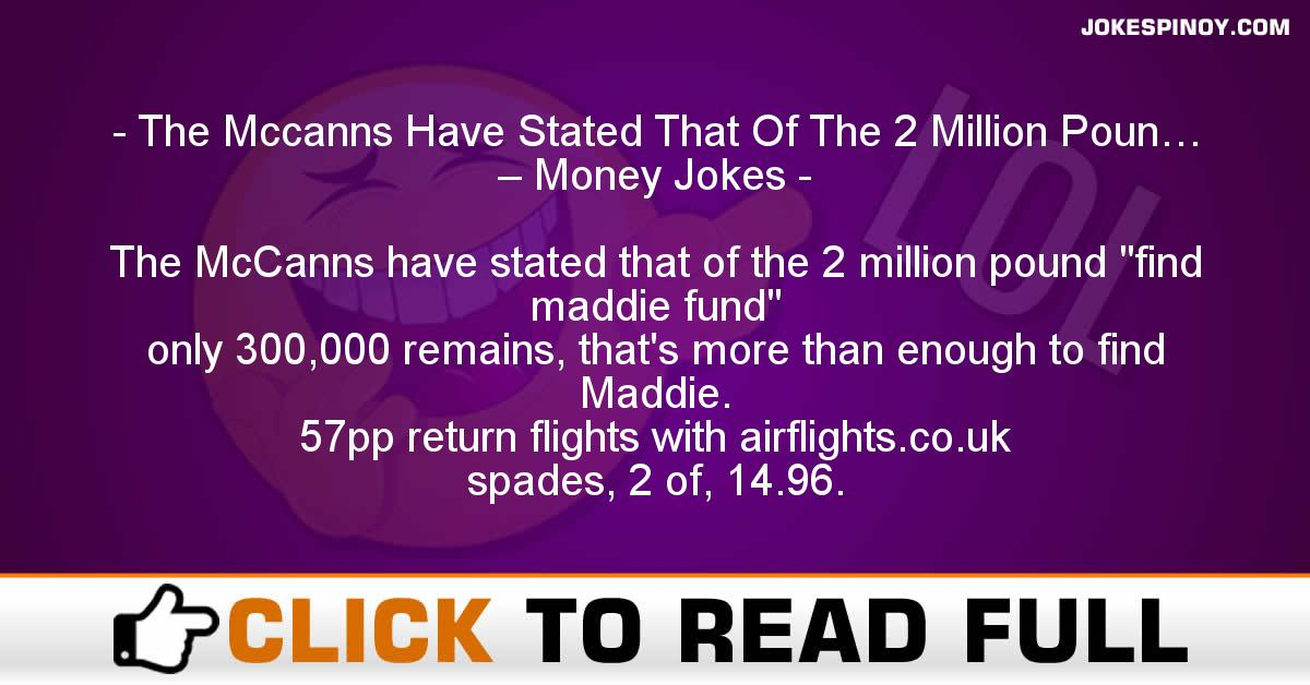 The Mccanns Have Stated That Of The 2 Million Poun… – Money Jokes