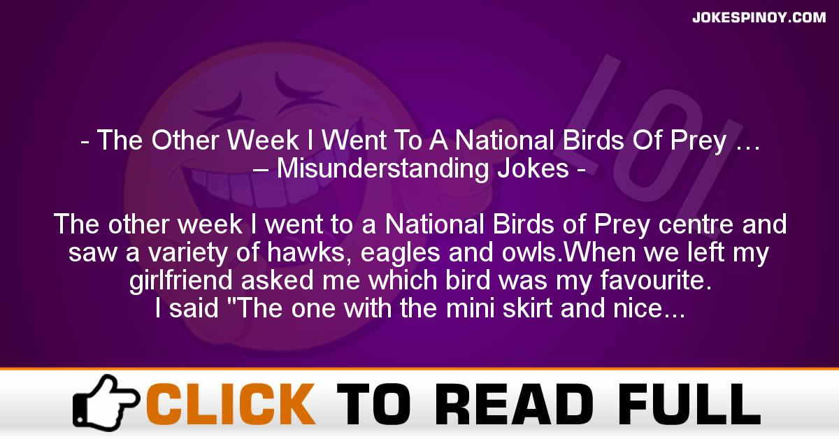 The Other Week I Went To A National Birds Of Prey … – Misunderstanding Jokes