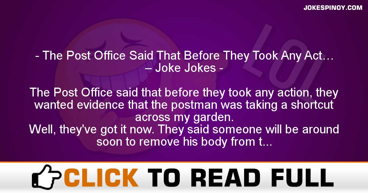 The Post Office Said That Before They Took Any Act… – Joke Jokes
