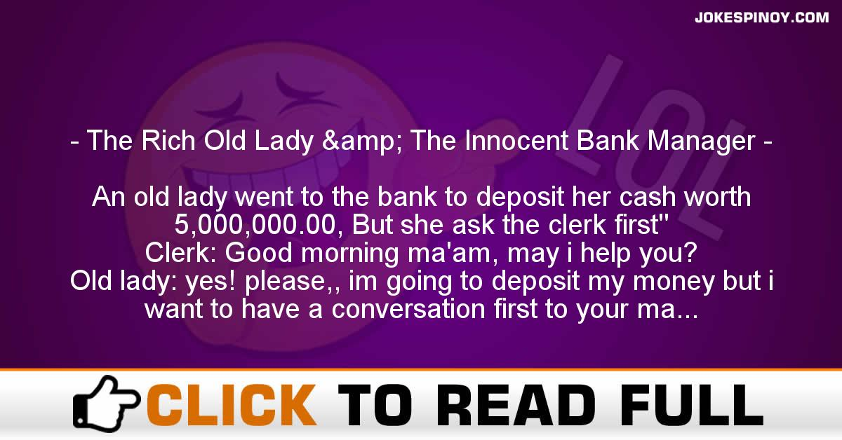 The Rich Old Lady & The Innocent Bank Manager