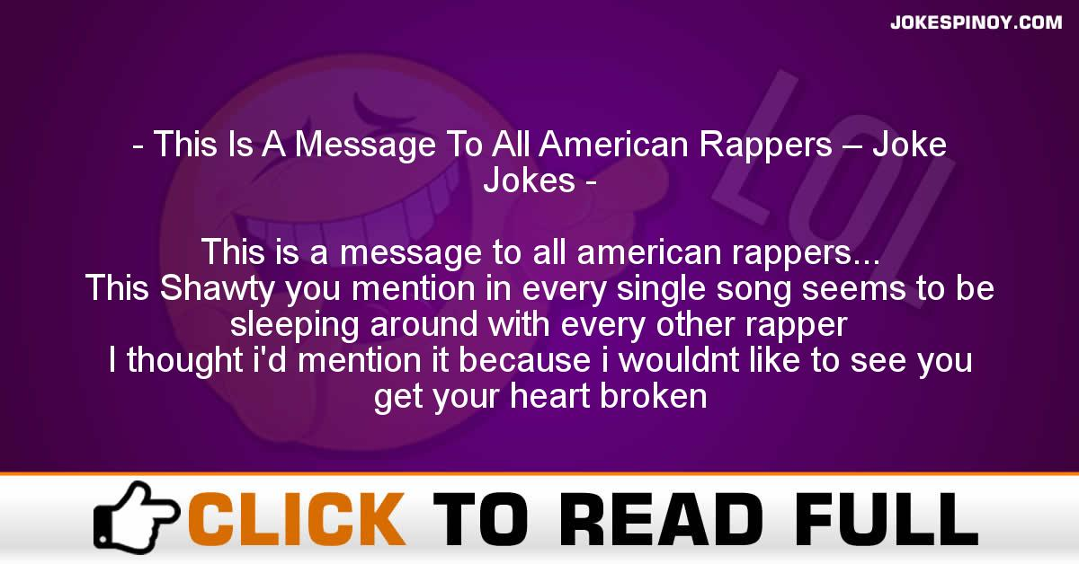 This Is A Message To All American Rappers – Joke Jokes