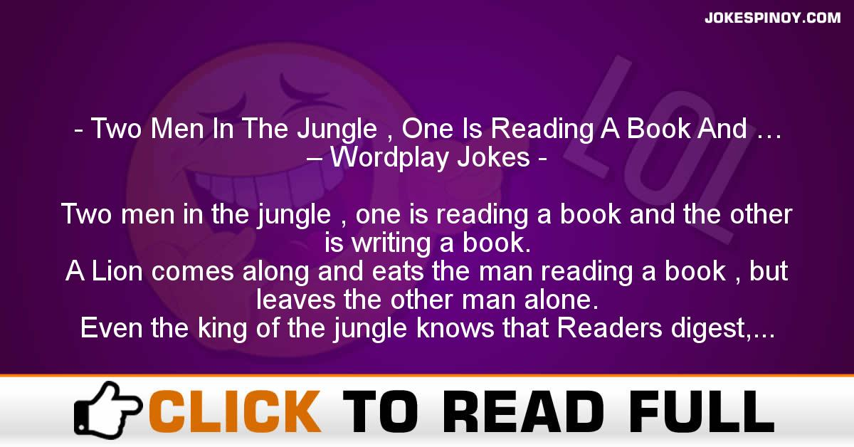 Two Men In The Jungle , One Is Reading A Book And … – Wordplay Jokes