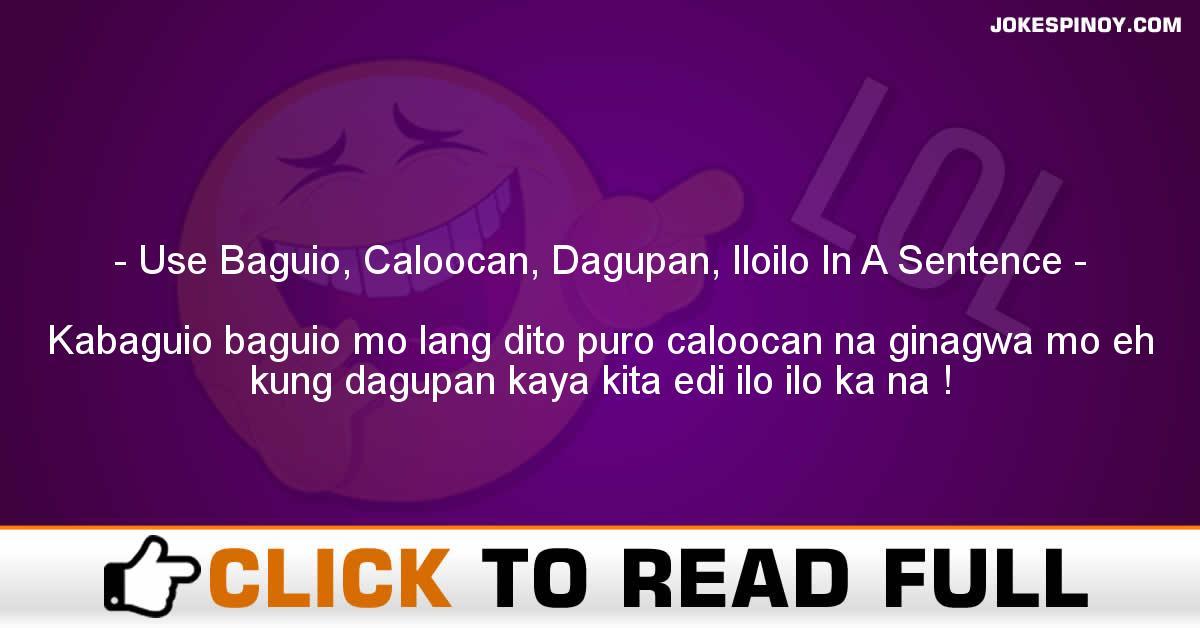 Use Baguio, Caloocan, Dagupan, Iloilo In A Sentence