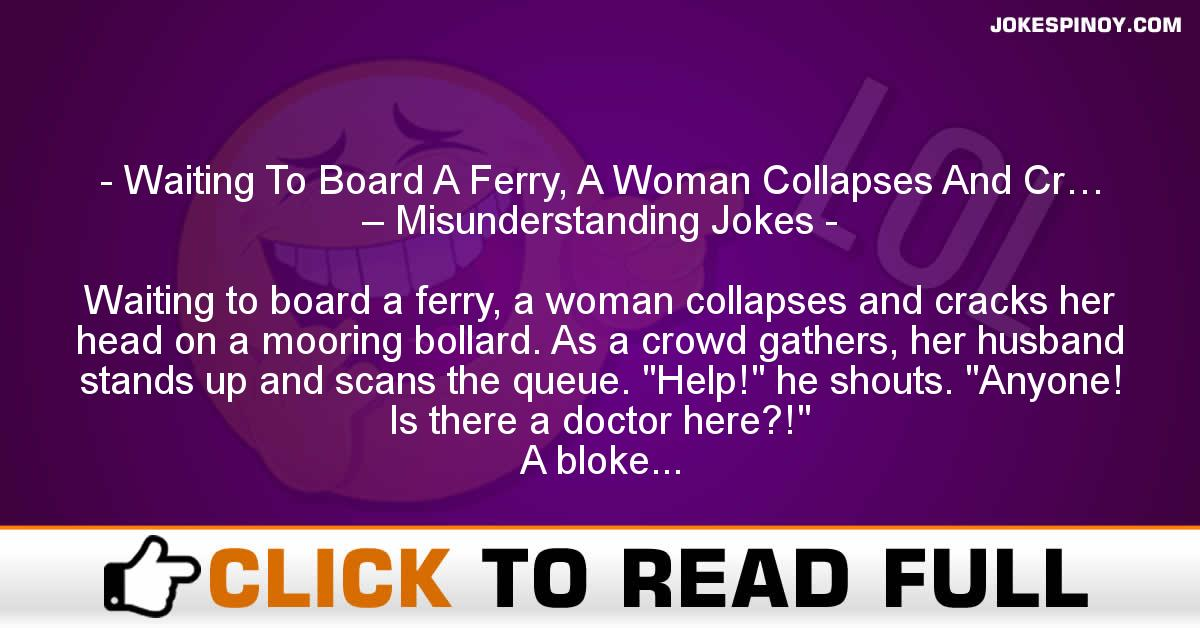 Waiting To Board A Ferry, A Woman Collapses And Cr… – Misunderstanding Jokes