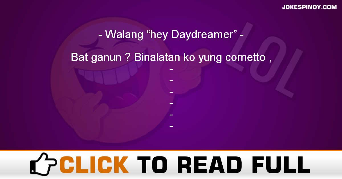 "Walang ""hey Daydreamer"""