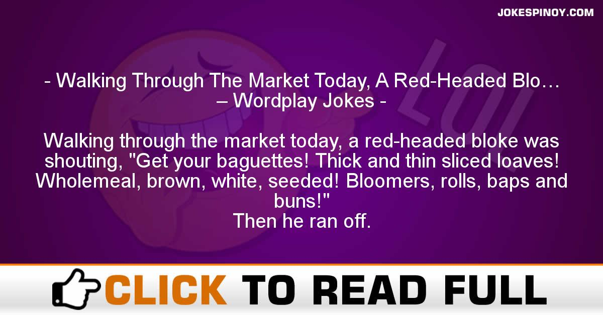 Walking Through The Market Today, A Red-Headed Blo… – Wordplay Jokes