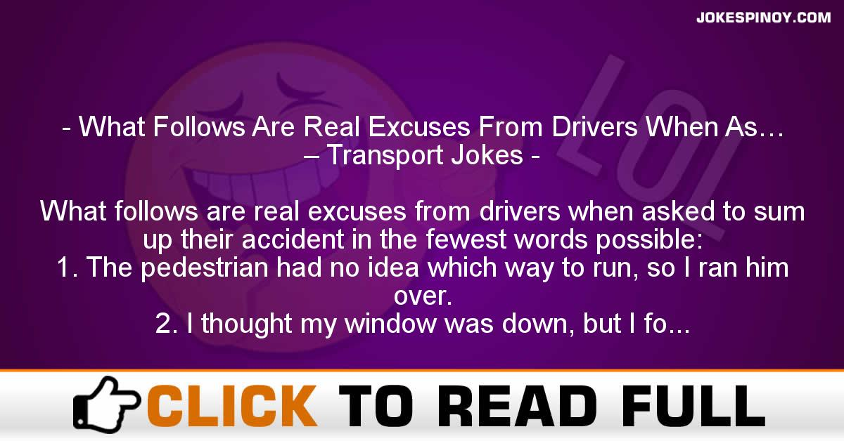 What Follows Are Real Excuses From Drivers When As… – Transport Jokes