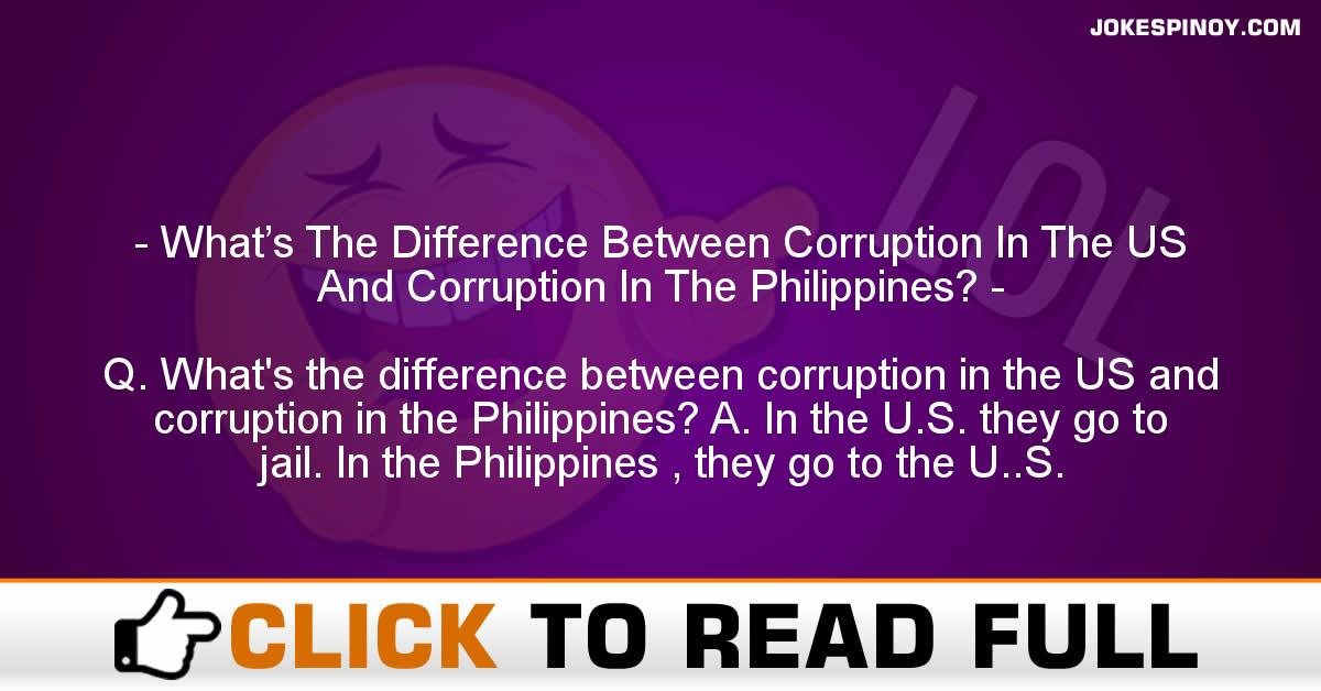What's The Difference Between Corruption In The US And Corruption In The Philippines?