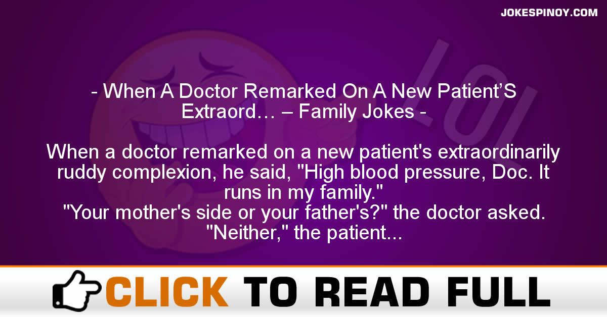 When A Doctor Remarked On A New Patient'S Extraord… – Family Jokes
