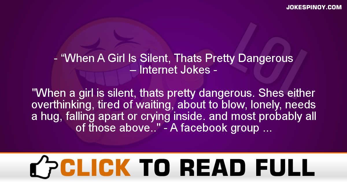 """When A Girl Is Silent, Thats Pretty Dangerous – Internet Jokes"