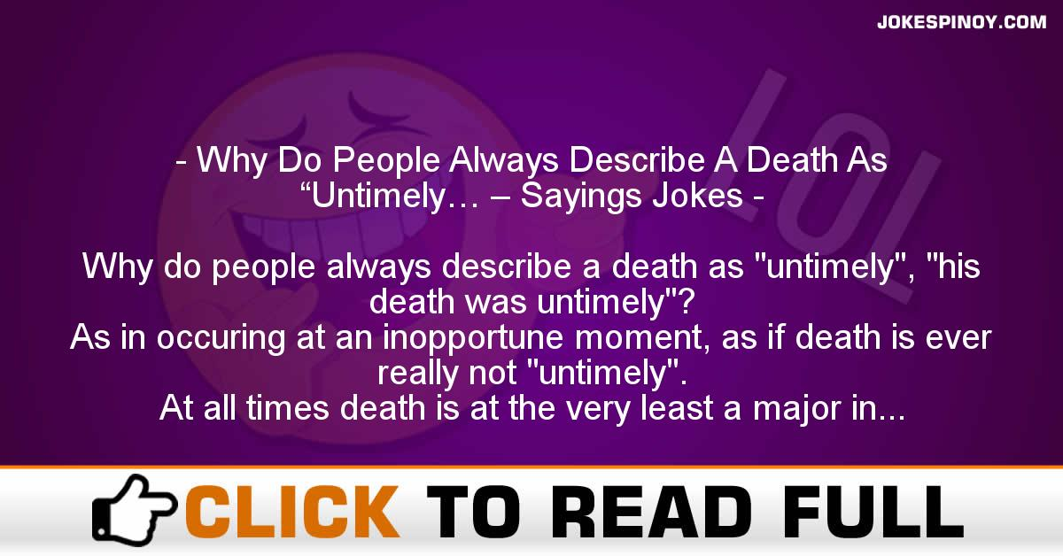 "Why Do People Always Describe A Death As ""Untimely… – Sayings Jokes"