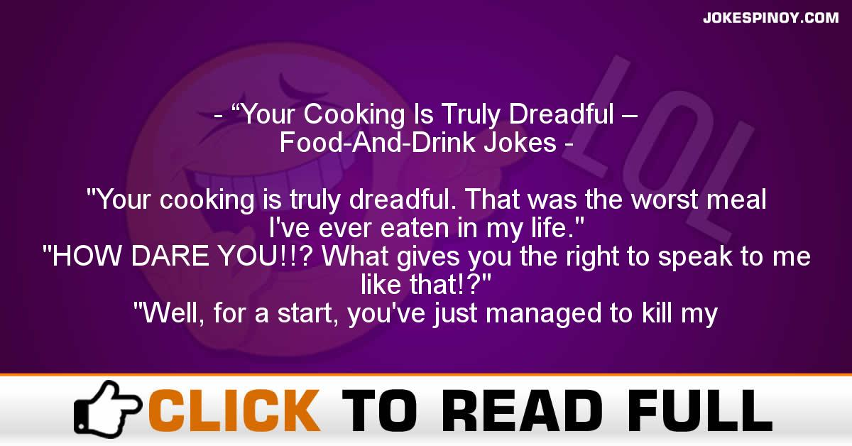 """""""Your Cooking Is Truly Dreadful – Food-And-Drink Jokes"""