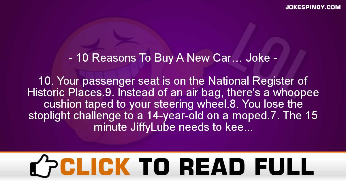 10 Reasons To Buy A New Car… Joke