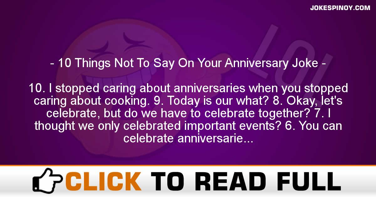 10 Things Not To Say On Your Anniversary Joke