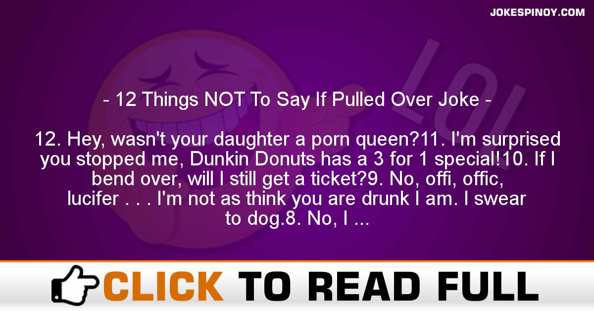 12 Things NOT To Say If Pulled Over Joke